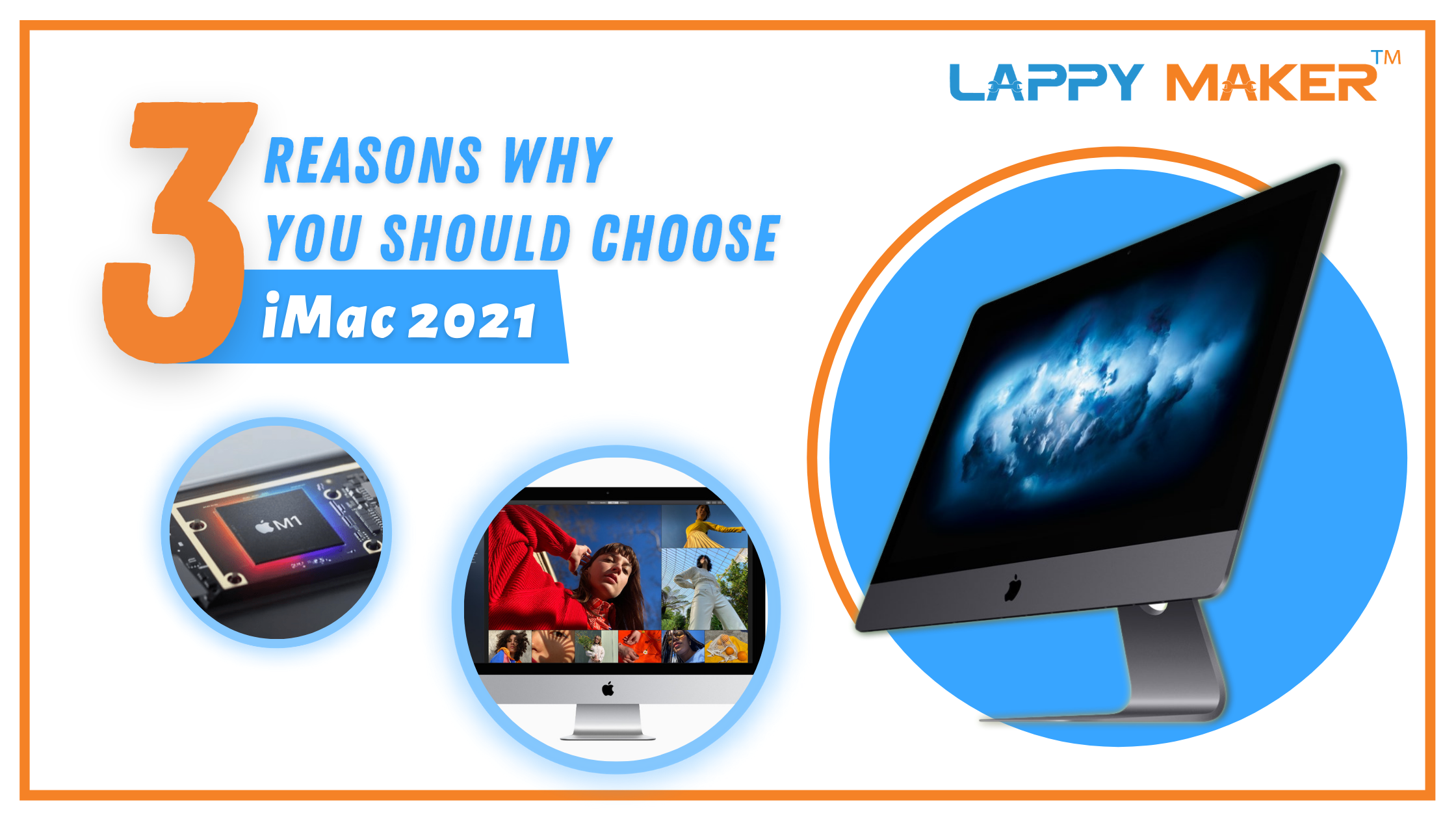 3 Reasons Why You Should Choose iMac 2021 – Lappy Maker