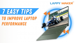 7 Easy (Yet Effective) Ways of Improving Laptop Performance – Lappy Maker