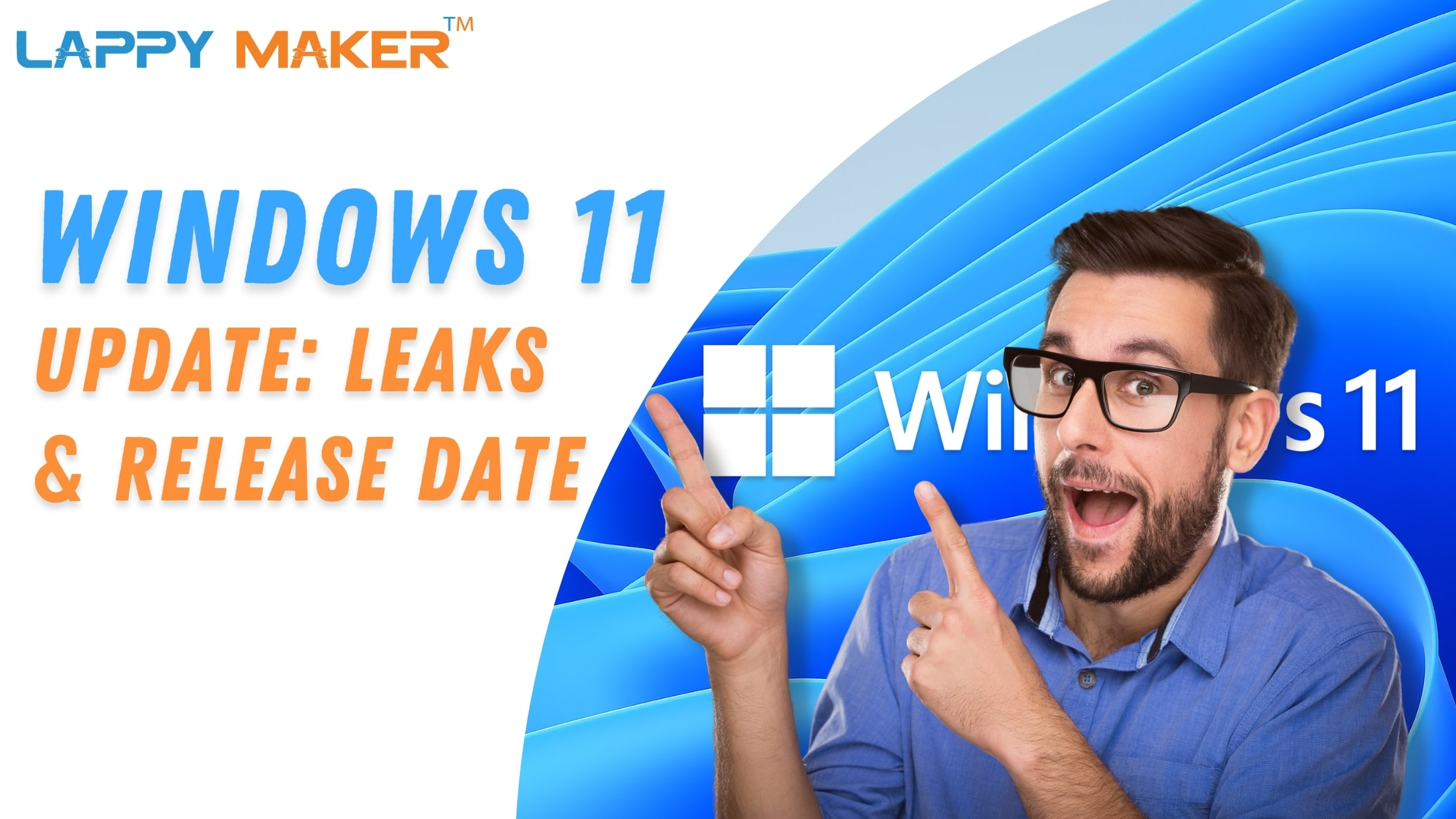 The A – Z Of Windows 11 Leaks And Updates – Lappy Maker